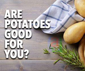 Potatoes Good?