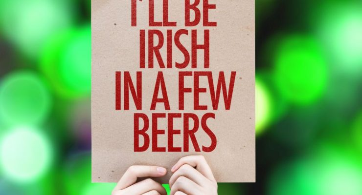 I'll Be Irish In a Few Beer placard on bokeh background